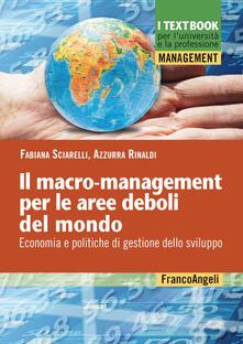 Il macro-mangement per le aree deboli del mondo. Economia e politiche di gestione dello sviluppo.pdf