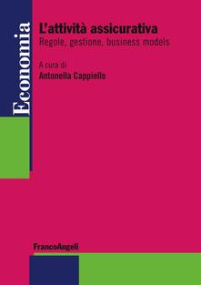 L attività assicurativa. Regole, gestione, business models.pdf