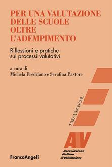 Per una valutazione delle scuole oltre ladempimento. Riflessioni e pratiche sui processi valutativi.pdf