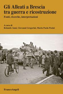 Premioquesti.it Gli Alleati a Brescia tra guerra e ricostruzione. Fonti, ricerche, interpretazioni Image
