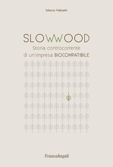 Squillogame.it Slowwood. Storia controcorrente di un'impresa biocompatibile Image