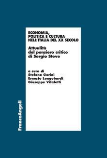 Radiosenisenews.it Economia, politica e cultura nell'Italia del XX Secolo. Attualità del pensiero critico di Sergio Steve Image