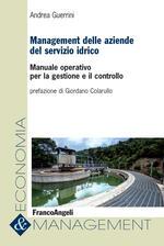 Management delle aziende del servizio idrico. Manuale operativo per la gestione e il controllo