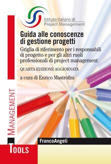 Guida alle conoscenze di gestione progetti. Griglia di riferimento per i responsabili di progetto e per gli altri ruoli professionali di project management - copertina
