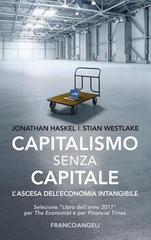 Capitalismo senza capitale. Lascesa delleconomia intangibile.pdf