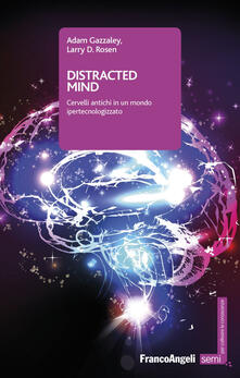 Daddyswing.es Distracted mind. Cervelli antichi in un mondo ipertecnologizzato Image
