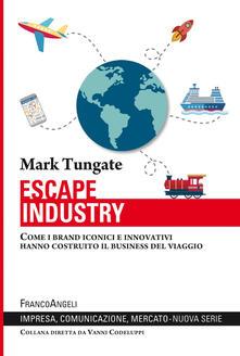 Atomicabionda-ilfilm.it Escape industry. Come i brand iconici e innovativi hanno costruito il business del viaggio Image