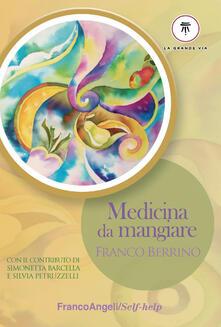 Medicina da mangiare - Franco Berrino - copertina