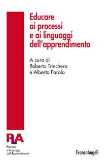 Educare ai processi e ai linguaggi dell'apprendimento - Alberto Parola,Roberto Trinchero - ebook