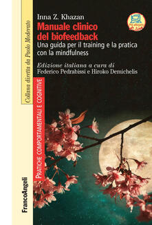 Manuale clinico del biofeedback. Una guida per il training e la pratica con la mindfulness - Inna Z. Khazan - copertina