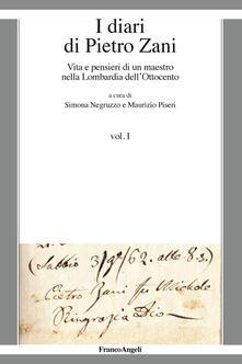 Nordestcaffeisola.it I diari di Pietro Zani. Vita e pensieri di un maestro nella Lombardia dell'Ottocento. Vol. 1 Image