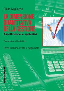 La dimensione quantitativa della gestione. Aspetti teorici e applicativi.pdf