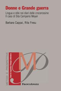 Donne e grande guerra. Lingua e stile nei diari delle crocerossine. Il caso di Sita Camperio Meyer - Cappai Barbara Fresu Rita - wuz.it