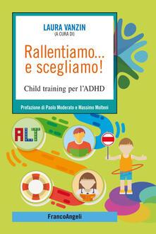 Atomicabionda-ilfilm.it Rallentiamo... e scegliamo! Child training per l'ADHD Image