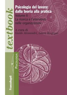 Winniearcher.com Psicologia del lavoro: dalla teoria alla pratica. Vol. 2: ricerca e l'intervento nelle organizzazioni, La. Image