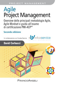 Agile Project Management. Overview delle principali metodologie Agile, Agile Mindset e guida all'esame di certificazione PMI-ACP® - Corbucci David - wuz.it