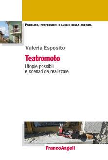 Criticalwinenotav.it Teatromoto. Utopie possibili e scenari da realizzare Image
