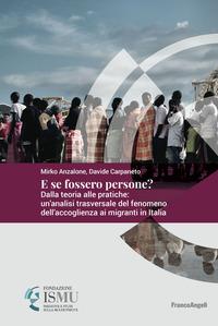 E se fossero persone? Dalla teoria alle pratiche: un'analisi trasversale del fenomeno dell'accoglienza ai migranti in Italia - Anzalone Mirko Carpaneto Davide - wuz.it