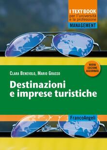 Destinazioni e imprese turistiche - Clara Benevolo,Mario Grasso - copertina