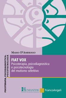Listadelpopolo.it Fiat vox. Psicoterapia, psicodiagnostica e psicotecnologia del mutismo selettivo Image