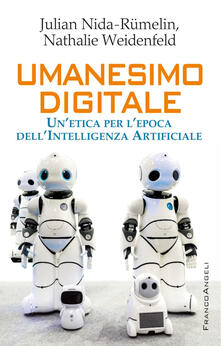 Osteriacasadimare.it Umanesimo digitale. Un'etica per l'epoca dell'Intelligenza Artificiale Image