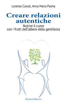 Creare relazioni autentiche. Nutrire il cuore con i frutti dellalbero della gentilezza.pdf