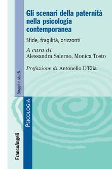 Gli scenari della paternità nella psicologia contemporanea. Sfide, fragilità, orizzonti.pdf