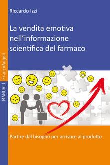 Lpgcsostenible.es La vendita emotiva nell'informazione scientifica del farmaco. Partire dal bisogno per arrivare al prodotto Image
