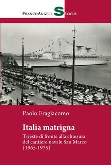 Winniearcher.com Italia matrigna. Trieste di fronte alla chiusura del cantiere navale San Marco (1965-1975) Image