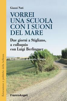 Vorrei una scuola con i suoni del mare. Due giorni a Stigliano, a colloquio con Luigi Berlinguer.pdf