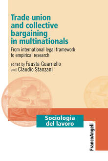 Trade union and collective bargaining in multinationals. From international legal framework to empirical research
