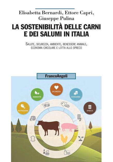La Sostenibilita Delle Carni E Dei Salumi In Italia Salute Sicurezza Ambiente Benessere Animale Economia Circolare E Lotta Allo Spreco Bernardi Elisabetta Capri Ettore Ebook Pdf Con Drm Ibs