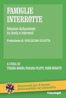 Famiglie interrotte. Relazioni disfunzionali: tra teoria e interventi.pdf