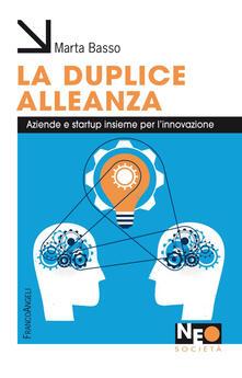 La duplice alleanza. Aziende e startup insieme per linnovazione.pdf