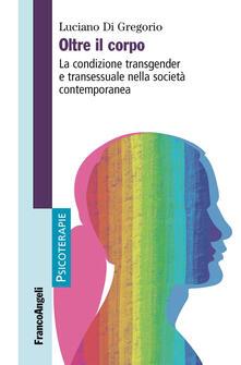 Warholgenova.it Oltre il corpo. La condizione transgender e transessuale nella società contemporanea Image