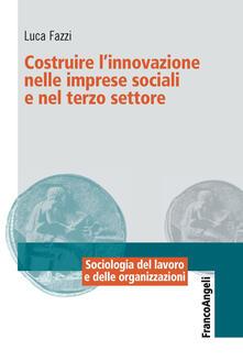 Costruire linnovazione nelle imprese sociali e nel terzo settore.pdf