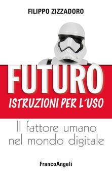 Letterarioprimopiano.it Futuro: istruzioni per l'uso. Il fattore umano nel mondo digitale Image