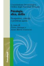 Psicologia, etica, diritto. Prospettive, criticità e problemi aperti