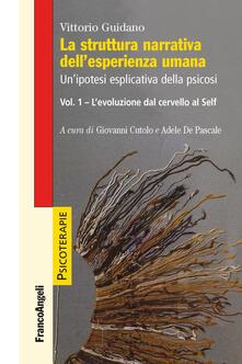 Vitalitart.it La struttura narrativa dell'esperienza umana. Un'ipotesi esplicativa della psicosi. Vol. 1: evoluzione dal cervello al Self, L'. Image