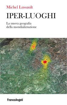 Antondemarirreguera.es Iper-luoghi. La nuova geografia della mondializzazione Image