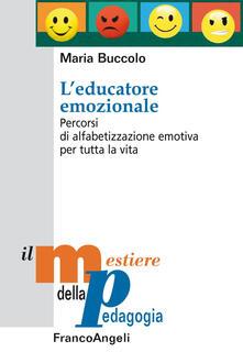 Tegliowinterrun.it L' educatore emozionale. Percorsi di alfabetizzazione emotiva per tutta la vita Image