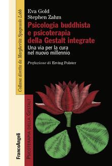 Festivalpatudocanario.es Psicologia buddhista e psicoterapia della Gestalt integrate. Una via per la cura nel nuovo millennio Image