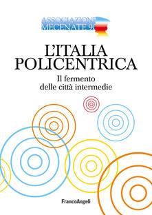 Winniearcher.com L' Italia policentrica. Il fermento delle città intermedie Image