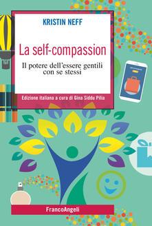 La self-compassion. Il potere dell'essere gentili con se stessi - Kristin Neff,Gina Siddu Pilia - ebook