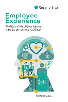 Employee experience. The human side of organizations in the fourth industrial revolution