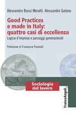 Good Practices e made in Italy: quattro casi di eccellenza. Logica d'impresa e passaggi generazionali