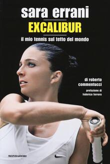 Sara Errani. Excalibur. Il mio tennis sul tetto del mondo.pdf