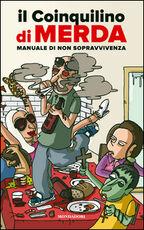 Libro Il coinquilino di merda Giuseppe Fiori