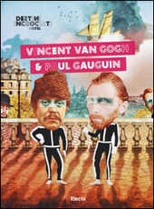 Destini Incrociati Hotel. Vincent Van Gogh e Paul Gauguin