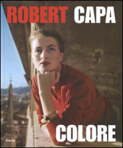 Robert Capa. Colore. Catalogo della mostra - Cynthia Young - copertina
